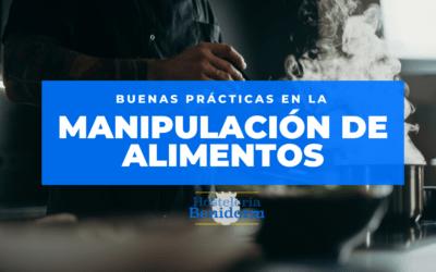 ¿Cuáles son las buenas prácticas de la manipulación de alimentos?